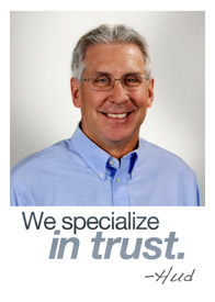 We specialize in trust